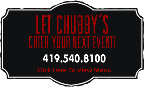 Chubby's American Grille Toledo, Ohio - Catering Menu